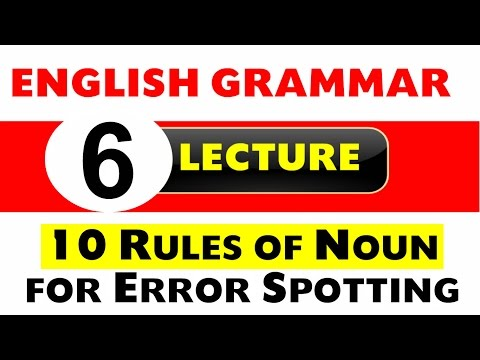 NOUN 10 Rules for Error Spotting English Grammar (Lecture - 6)
