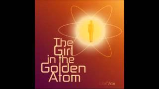 The Girl in the Golden Atom (FULL Audiobook) - part 3