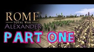 Rome Total War: Alexander [Part 01] - Fortune Favors The Bold!
