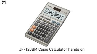 JF-120BM Casio Calculator hands on | Review