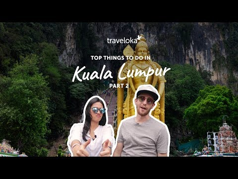 Top Things to do in Kuala Lumpur Pt. 2 | Traveloka Travel Guide (2018)