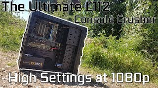 The Ultimate £112 Console Crushing PC