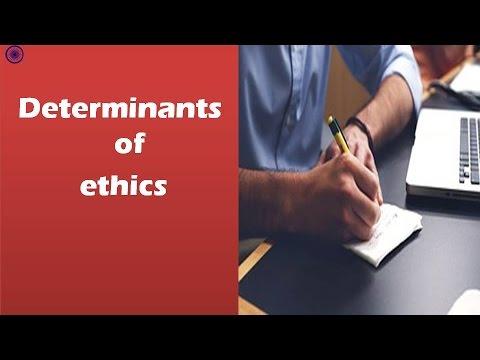 Determinants of Ethics: Ethics, Integrity and Aptitude for IAS/UPSC Preparation