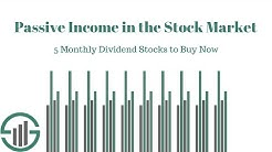 Passive Income in the stock market: 5 monthly dividend stocks to buy now