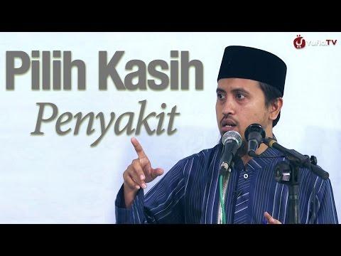 Kajian islam: Pilih Kasih Penyakit - Ustadz Abdullah Zaen, MA