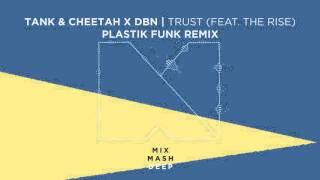 Скачать Tank Cheetah X DBN Trust Feat The Rise Plastik Funk Remix Preview Out April 14