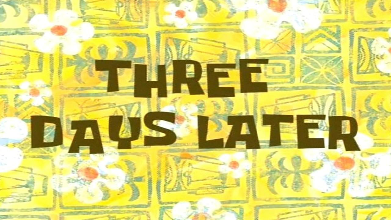 Three days later spongebob time card 10