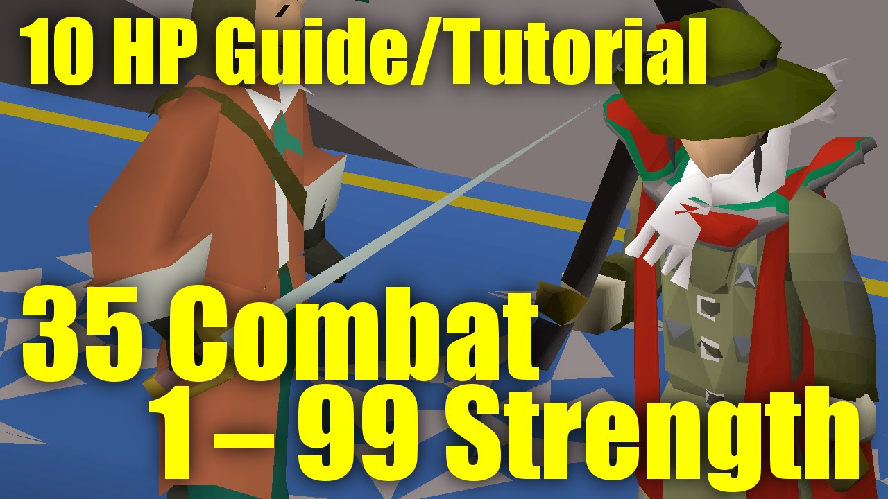 OSRS 10 HP Guide Training To 99 Strength At 35 Combat