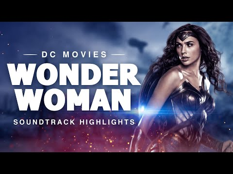 Wonder Woman - Soundtrack Highlights (HD) (2017)