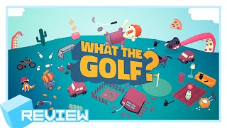 WHAT THE GOLF? Review -