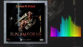 El Corizo Ft. O Bad - Run Am For Us ( Official Audio )