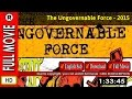 Watch Online : The Ungovernable Force (2015)