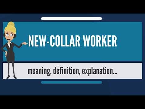 what-is-new-collar-worker?-what-does-new-collar-worker-mean?-new-collar-worker-meaning