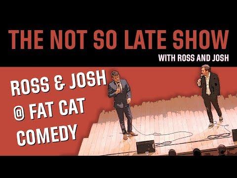 Ross & Josh at Fat Cat Comedy