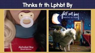 Alphabet Boy vs Thnks fr the Mmrs (Melanie Martinez & Fall Out Boy) MASHUP