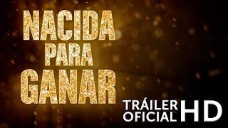 NACIDA PARA GANAR. Tráiler Oficial HD. En cines 6 de mayo