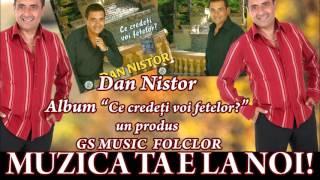 COLAJ ALBUM Dan Nistor - Ce credeti voi fetelor