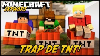 Minecraft: SUPER TRAP DE TNT! (SKYWARS)