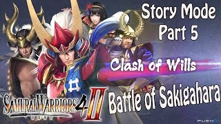 Samurai Warriors 4-II - Story Mode Clash of Wills - Part 5 - Battle of Sakigahara
