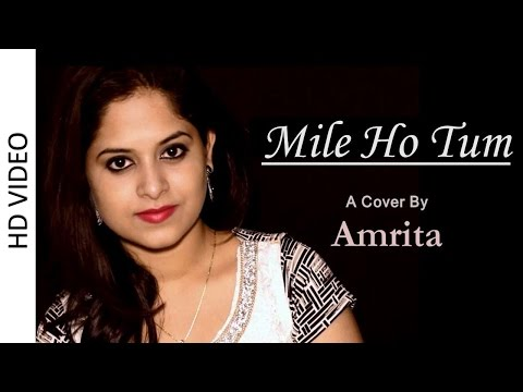 Mile Ho Tum | Cover By Amrita Nayak | Fever | Tonny...