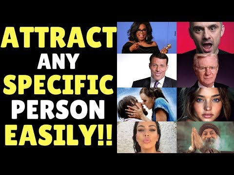 ATTRACT A SPECIFIC PERSON Into Your Life EASILY Using This Powerful Law of Attraction Technique!!