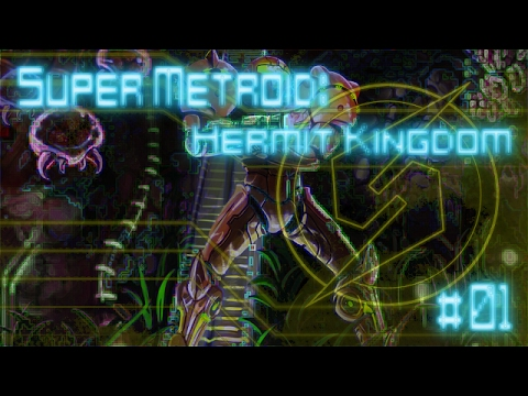 Super Metroid: Hermit Kingdom #1