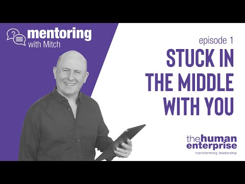 Mentoring with Mitch – Episode 1: Stuck in the Middle with You