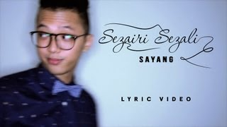 Download Lagu Sezairi - Sayang (OFFICIAL LYRIC VIDEO) Mp3
