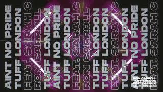 Ron Carroll x Tuff London - Aint No Pride feat. Sarah C