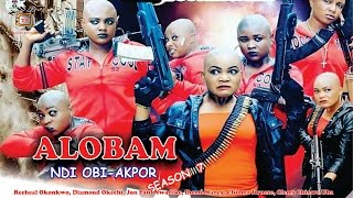 Alobam Season 7  - 2016 Latest Nollywood Igbo Movie