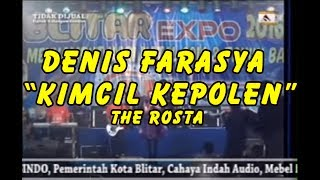 Video DENIS FARASYA THE ROSTA -  KIMCIL KEPOLEN LIVE IN BLITAR TERBARU 2017 download MP3, 3GP, MP4, WEBM, AVI, FLV Maret 2017