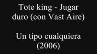 Tote King - Jugar duro (con Vast Aire de Cannibal Ox)