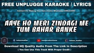 Aaye Ho Meri Zindagi Me Tum Bahar Banke | Free Unplugged Karaoke Lyrics | Nelson Mudliar