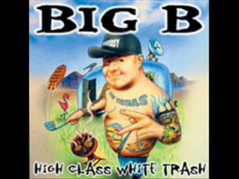 Tweakers - Big B - High Class White Trash