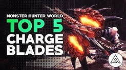 Monster Hunter World | Top 5 Charge Blades