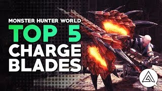 Monster Hunter World   Top 5 Charge Blades