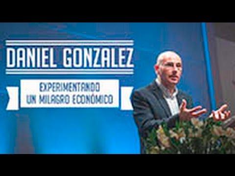 Pastor Daniel Gonzalez -  Experimentando un Milagro Economico