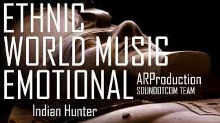 Royalty Free Music - World Music Ethnic Documentary   Indian Hunter (DOWNLOAD:SEE DESCRIPTION)