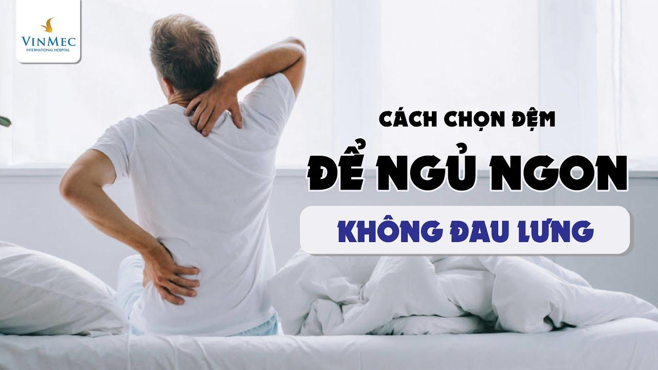Đau lưng do nằm đệm quá mềm  Tiến sĩ, Bác sĩ Phạm Hồng Hà – Vinmec Hạ Long