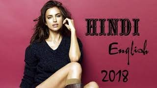 hindi english mix songs 2018 English hindi mix dj songs 2018
