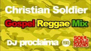 Christian Soldier Gospel Reggae Mix 2016   DJ Proclaima Big People Reggae Gospel