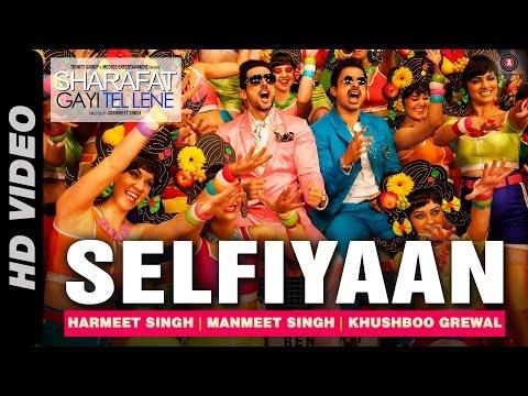 Selfiyaan Official Video | Sharafat Gayi Tel Lene| Meet Bros Anjjan feat. Khushboo Grewal l HD