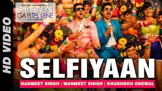 Selfiyaan Official Video | Sharafat Gayi Tel Lene| Meet Bros Anjjan feat. Khushboo Grewal l HD