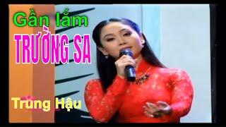 Gần Lắm Trường Sa - Trung Hậu (music VTV)