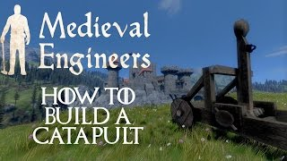 Medieval Engineers - How To Build A Catapult!