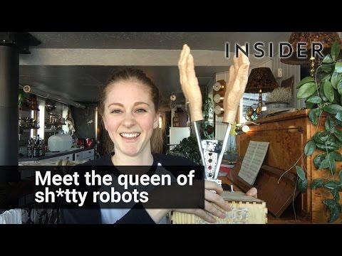 Meet the queen of sh*tty robots