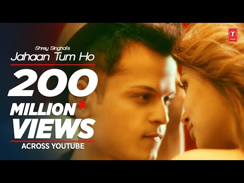 Thumbnail: Jahaan Tum Ho Video Song | Shrey Singhal | Latest Song 2016 | T-Series