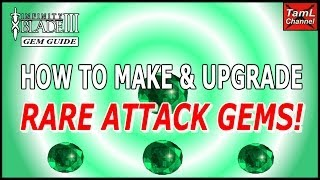 Infinity Blade 3: HOW TO MAKE & UPGRADE RARE ATTACK GEMS! (Updated - check description)