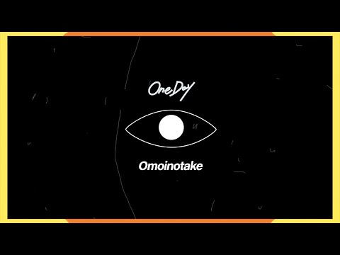Omoinotake / One Day