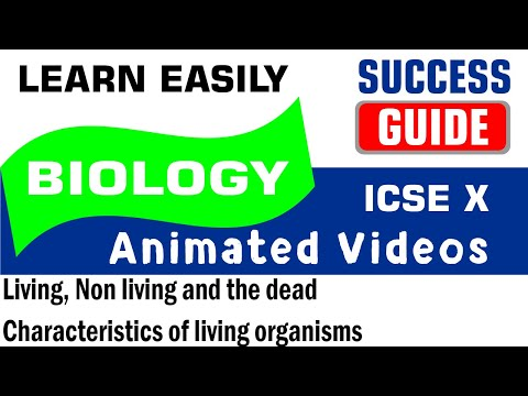 ICSE IX BIOLOGY Living, Non living & the dead-1-Characteristics of living organisms by Success Guide